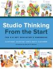 Studio Thinking from the Start: The K-8 Art Educator's Handbook Cover Image