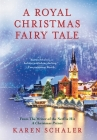 A Royal Christmas Fairy Tale: A heartfelt Christmas romance from writer of Netflix's A Christmas Prince Cover Image
