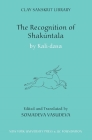 The Recognition of Shakuntala: Kashmir Recension (Clay Sanskrit Library) Cover Image