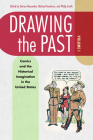 Drawing the Past, Volume 1: Comics and the Historical Imagination in the United States Cover Image