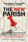 The New Parish: How Neighborhood Churches Are Transforming Mission, Discipleship and Community Cover Image