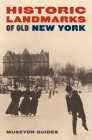 Historic Landmarks of Old New York (Historic Landmark Series) Cover Image