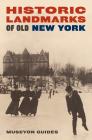 Historic Landmarks of Old New York (Historic Landmark Series) Cover Image