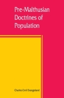 Pre-Malthusian doctrines of population: a study in the history of economic theory Cover Image