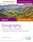 Edexcel As/A-Level Geography Student Guide 1: Tectonic Processes and Hazards; Landscape Systems, Processes and Changestudent Guide 1 Cover Image