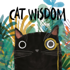 Cat Wisdom: For Those Who Know That Cats Know Best Cover Image