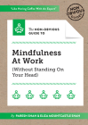 The Non-Obvious Guide to Mindfulness at Work (Without Standing on Your Head) (Non-Obvious Guides) Cover Image