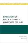 Evaluations of Police Suitability and Fitness for Duty (Best Practices for Forensic Mental Health Assessments) Cover Image