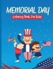 Memorial Day Coloring Book for Kids: Patriotic Coloring Book for a Real American Family Cover Image