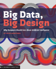 Big Data, Big Design: Why Designers Should Care about Artificial Intelligence Cover Image