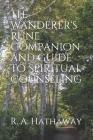 The Wanderer's Rune Companion and Guide to Spiritual Counseling Cover Image