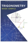 Trigonometry made simple: A self-Teaching Guide for dummies Cover Image