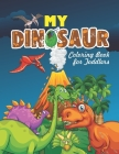 My Dinosaur Coloring Book For Toddlers: Fantastic Dinosaur Coloring Book For Great Gift Ideas (Volume 2) Cover Image