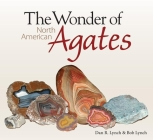 The Wonder of North American Agates Cover Image