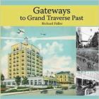 Gateways to Grand Traverse Past Cover Image