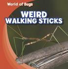 Weird Walking Sticks (World of Bugs) Cover Image