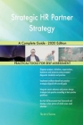 Strategic HR Partner Strategy A Complete Guide - 2020 Edition Cover Image