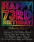 Happy 73rd Birthday Coloring Book: Featuring 30 73rd Birthday Themed Coloring Pages With Paisley, Henna And Mandala Patterns Designed To Promote Stres Cover Image