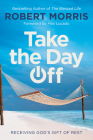 Take the Day Off: Receiving God's Gift of Rest Cover Image