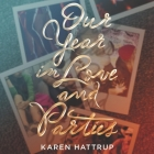 Our Year in Love and Parties Lib/E Cover Image