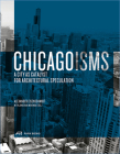Chicagoisms: The City as Catalyst for Architectural Speculation Cover Image