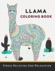 Llama Coloring Book: Stress Relieving And Relaxation. An Adult Animal Coloring Book. Cover Image