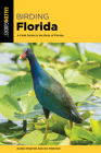 Birding Florida: A Field Guide to the Birds of Florida Cover Image