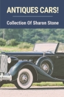 Antiques Cars!: Collection Of Sharon Stone: Car'S Collection Of Vanessa Williams Cover Image