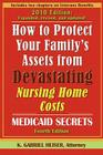 How to Protect Your Family's Assets from Devastating Nursing Home Costs: Medicaid Secrets (4th Edition) Cover Image