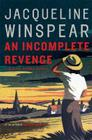 An Incomplete Revenge: A Maisie Dobbs Novel Cover Image