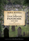 Nova Scotia and the Great Influenza Pandemic, 1918-1920: A Remembrance of the Dead and an Archive for the Living Cover Image