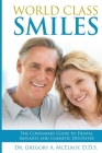 World Class Smiles: The Consumer's Guide to Dental Implants and Cosmetic Dentistry Cover Image