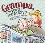 Grampa, Will You Tell Me a Story: A 'pickles' Children's Book Cover Image