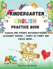 Kindergarten Workbook - English Practice Book: Unsere Arbeitsblätter enthalten Übungen in; Englisch, Symmetrie, einfache Mathematik, Sudoku, Finde den Cover Image