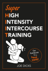 SHIIT: Super High Intensity Intercourse Training: Get hardcore for a hard core Cover Image