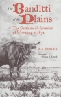Mercer: BANDITTI OF THE PLAINS or The Cattlemen's Invasion of Wyoming in 1892 (Western Frontier Library #2) Cover Image