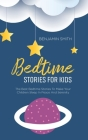Bedtime Stories For Kids: The Best Bedtime Stories To Make Your Children Sleep In Peace And Serenity Cover Image