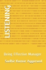 Listening: Being Effective Manager Cover Image