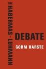 The Habermas-Luhmann Debate Cover Image