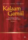 Kalaam Gamiil: An Intensive Course in Egyptian Colloquial Arabic. Volume 1 Cover Image