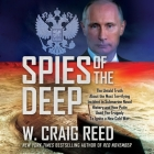 Spies of the Deep: The Untold Truth about the Most Terrifying Incident in Submarine Naval History and How Putin Used the Tragedy to Ignit Cover Image