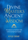 Divine Masters, Ancient Wisdom: Activations to Connect with Universal Spiritual Guides Cover Image