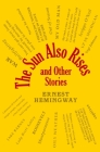 The Sun Also Rises and Other Stories (Word Cloud Classics) Cover Image