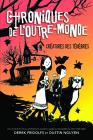Chroniques de l'Outre-Monde: No 1 - Créatures Des Ténèbres Cover Image