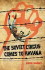 The Soviet Circus Comes to Havana Cover Image
