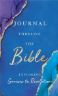 Journal Through the Bible: Explore Genesis to Revelation Cover Image
