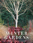 Winter Gardens: Reinventing the Season Cover Image