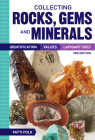 Collecting Rocks, Gems and Minerals: Identification, Values and Lapidary Uses Cover Image