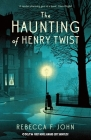 The Haunting of Henry Twist: Shortlisted for the Costa First Novel Award 2017 Cover Image