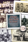 Things You Need to Hear: Collected Memories of Growing Up in Arkansas, 1890–1980 Cover Image